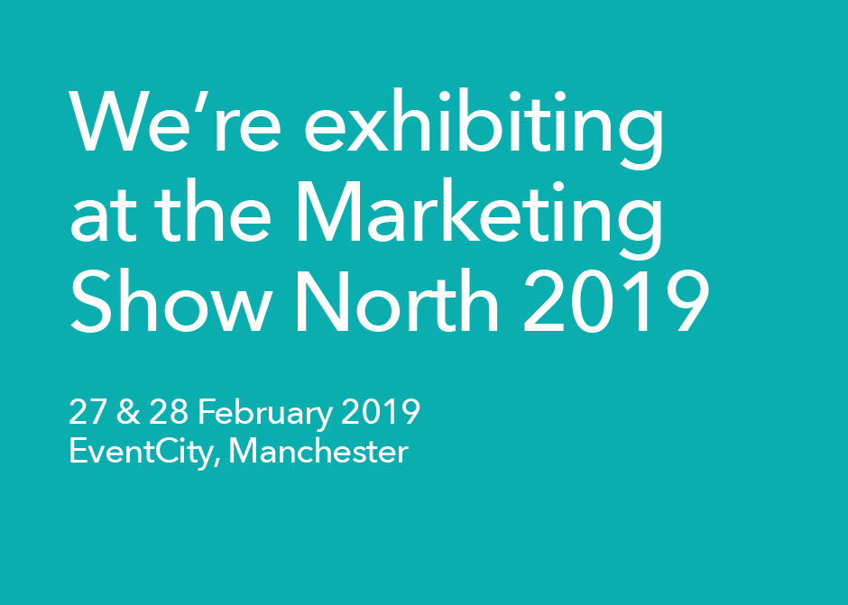 We're exhibiting at the Marketing Show North